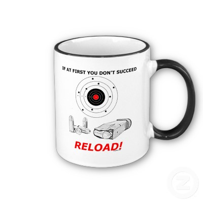 if at_first_you_dont_succeed_reload_mug-p168031925491461849bh8tk_400