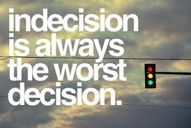 IndecisionWorstDecision
